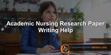 Academic Nursing Research Paper Writing Help