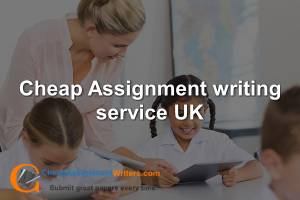 Cheap Assignment writing service UK